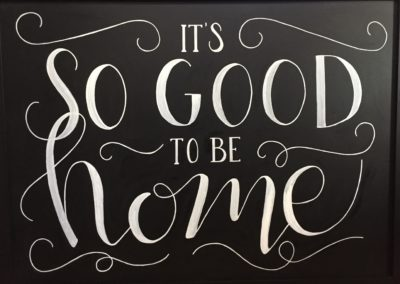 It's So Good To Be Home Chalkboard