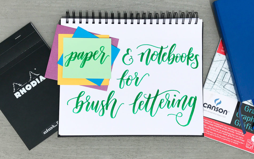 Choosing the Best Paper & Notebooks for your Brush Pens